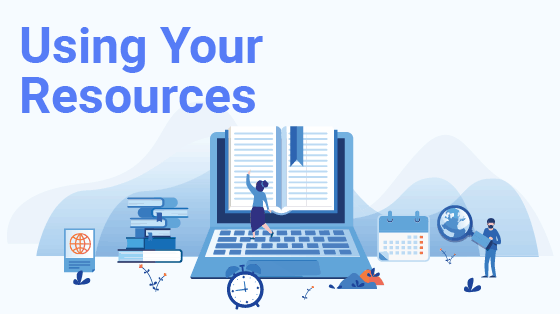 Using Your Resources